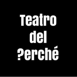 Teatro del perché